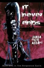 It Never Ends by Jhada Rogue Addams (2009, Paperback)