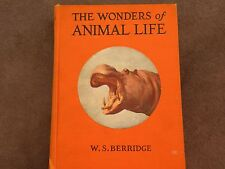 "Extremely Rare First Edition ""The Wonders of Animal Life"" Book by W.S.Berridge"