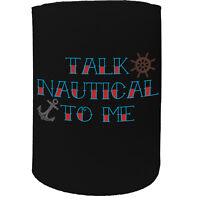 Stubby Holder Talk Nautical To Me Sailing Funny Novelty Birthday Gift Joke