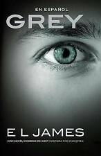 Grey (En Espanol): Cincuenta Sombras de Grey Contada Por Christian by E L James (Paperback / softback, 2015)