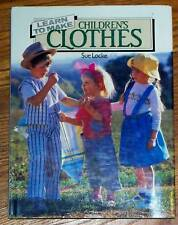 Learn to Make Children's Clothes Sue Locke Illustrated Sewing Book