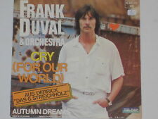 """FRANK DUVAL & ORCHESTER -Cry (For Our World)- 7"""" 45"""