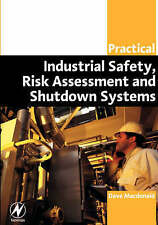 Practical Industrial Safety, Risk Assessment and Shutdown Systems by Dave...