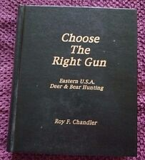 Roy Chandler Choose the Right Gun Deer / Bear Hunting Signed Perry County PA