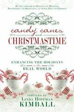Candy Canes and Christmastime: Enhancing the Holidays in the Real World, Linda H