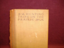 HUNTING TRIP ON THE PRAIRIE BY THEODORE ROOSEVELT 1907