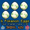 6 Pokemon Eggs Max 6IV They Hatch By You Shiny Trainer ID OT / Sword Shield SwSh