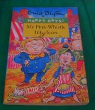 Enid Blyton - Happy Days! Mr Pink-Whistle Interferes LOCAL FREEPOST ch sc/ 1114