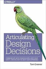 Articulating Design Decisions: Communicate With Stakeholders, Keep Your Sanit...
