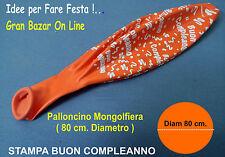 PALLONCINO BUON COMPLEANNO MONGOLFIERA ARANCIONE 80 cm. Diam.  FESTA PARTY 18°