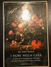 I fiori nella casa italiana di Ida Nobile Borletti [longanesi]
