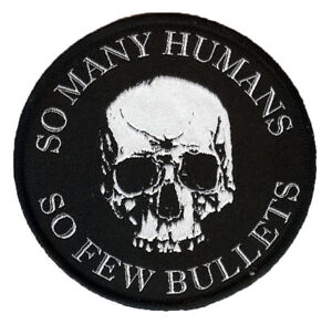 So Many Humans So Few Bullets Patch. Skull. Skulls. Halloween. DILIGAF