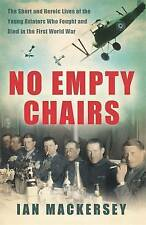 No Empty Chairs: The Short and Heroic Lives of the Young Aviators Who Fought and