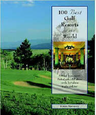 USED (GD) 100 Best Golf Resorts of the World: Packed with Solid Advice on the Be