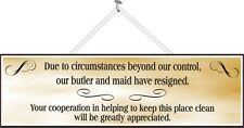 Butler & Maid Resigned Sarcastic Quote Sign in Faded Gold Pm108