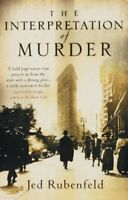 The Interpretation of Murder By Jed Rubenfeld. 9780755331413