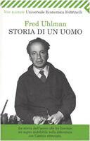 Storia di un uomo - Fred Uhlman - Libro nuovo in Offerta!