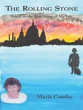 The Rolling Stone : Based on the True Story of My Life by Mavis Crawley...