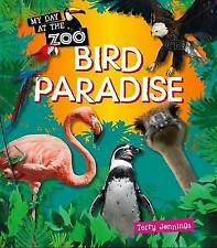 Bird Paradise (My Day at the Zoo),Terry Jennings,New Book mon0000119384