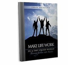Make Life Work in a Fast-Paced World : Turning Failure into Success (2015,...