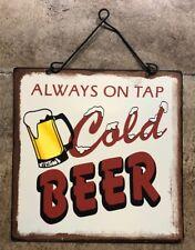 E18 Metal Tin Sign always on tap cold beer Bar Pub Vintage Retro Poster Cafe ART