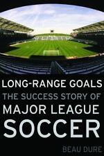 Long-Range Goals: The Success Story of Major League Soccer (Hardback or Cased Bo