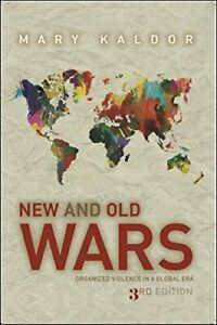 New & Old Wars: Organized Violence in a Global Era Mary Kaldor 3rd edition