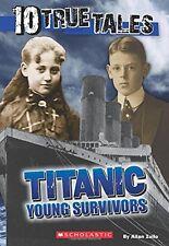 Titanic: Young Survivors (10 True Tales) (Ten True Tales) by Allan Zullo
