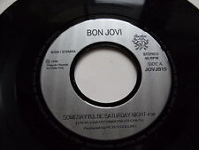 "BON JOVI 1994 SOMEDAY I'LL BE SATURDAY NIGHT 45 pm VINYL 7"" SINGLE RECORD DJ"