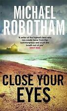 Close Your Eyes (Joe O'loughlin 8), Robotham, Michael, Used; Good Book