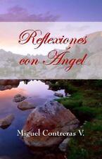 Reflexiones con Angel by Miguel Contreras (2012, Paperback)