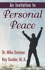 An Invitation to  Personal Peace;Guidelines To Help You Move Further Along Your