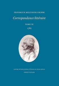 Grimm, Correspondance littéraire, tome 9, 1762