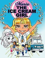 Maria the Ice Cream Girl by Maria Campanella (2015, Paperback)