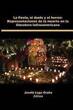La Fiesta, El Duelo y El Horror: Representaciones de La Muerte En La Literatura