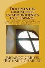 Documentos Fundadores EstadoUnidenses en el Espanol : La Declaracion de la...