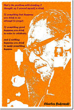 "CHARLES BUKOWSKI ART PRINT QUOTE PHOTO POSTER GIFT ""THE PROBLEM WITH DRINKING"""