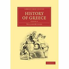 History Greece-Volume 4 Mitford Cambridge University . 9781108011075 Cond=LN:NSD