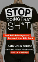 NEW Stop Doing That Sh*t By Gary John Bishop Paperback Free Shipping