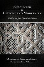 Encounter of History and Modernity by Mohammed Jaber Al-Ansari (2010, Paperback)