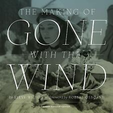 The Making of Gone with the Wind by Steve Wilson (2014, Hardcover)