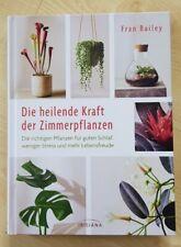 Die heilende Kraft der Zimmerpflanzen, Fran Bailey