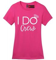 I Do Crew Ladies T Shirt Bachelorette Party Bridesmaid Gift Tee Graphic Tee Z4