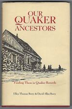 Our Quaker Ancestors : Finding Them in Quaker Records by Ellen Berry 3rd print