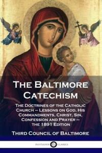 The Baltimore Catechism: The Doctrines Of The Catholic Church - Lessons On ...
