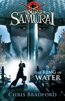 The Ring of Water (Young Samurai, Book 5),Chris Bradford