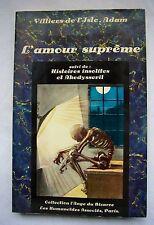 VILLIERS de l'ISLE-ADAM L'Amour Suprême Histoires Insolites & Akedysseril 1979