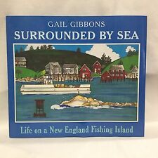 Surrounded by Sea : Life on a New England Fishing Island by Gail Gibbons HC DJ 9