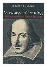 Modesty and Cunning: Shakespeare's Use of Literary Tradition / Karl F. Thompson