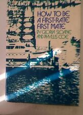 How to be a first-rate first mate;: A sailing guide for women Hardcover – 1974